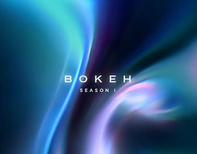 SEASON I: BOKEH