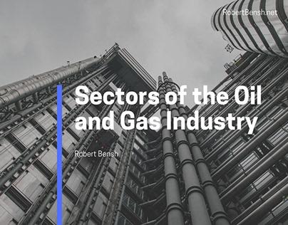 Sectors of the Oil & Gas Industry | Robert Bensh