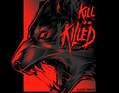 KILL OR BE KILLED - WOLF VECTOR ART