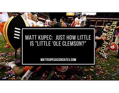 "Matt Kupec: Just How Little is ""Little 'ole Clemson?"""