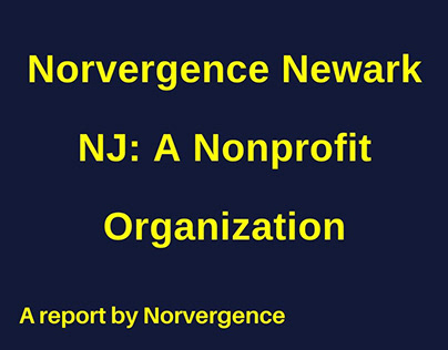 Norvergence Newark NJ – A Nonprofit Organization