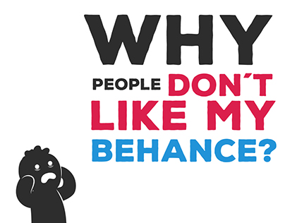 Why people don´t like my Behance?