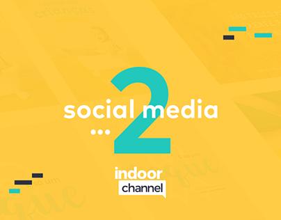 Social Media - Indoor Channel 2