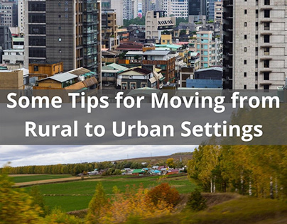 Some Tips for Moving from Rural to Urban Settings