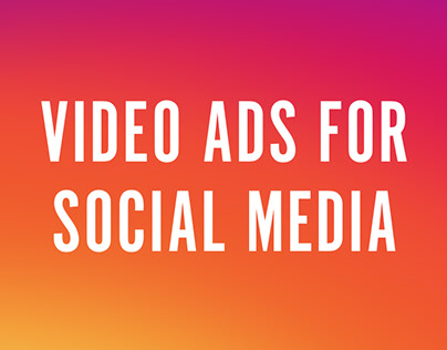 Video Ads for Social Media