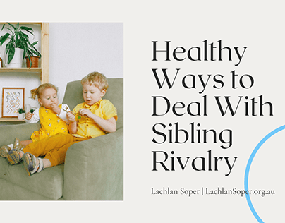 Healthy Ways to Deal With Sibling Rivalry