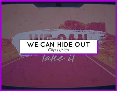 WE CAN HIDE OUT