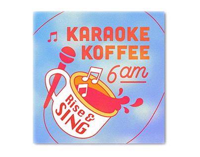 Karaoke Koffee at 6AM