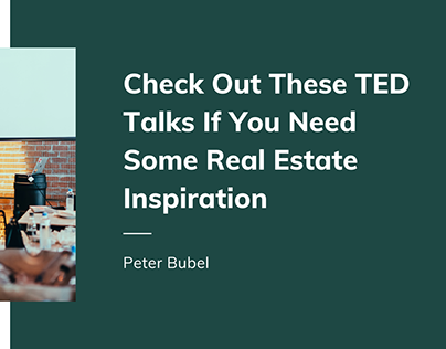 TED Talks If You Need Real Estate Inspiration