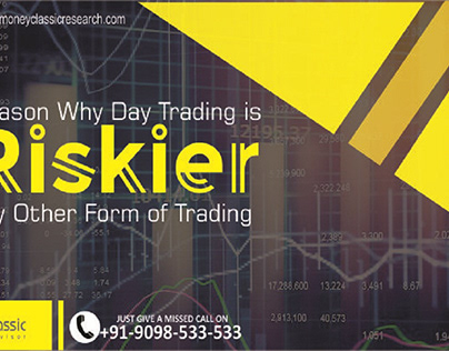 Reason Why Day Trading is Riskier Than Any Other Form