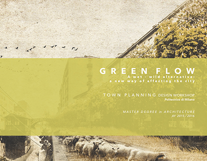 GREEN FLOW. Stefano Boeri Town planning master course