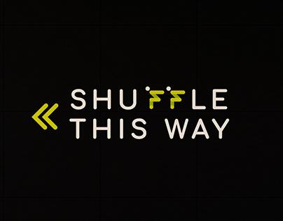 Shuffle This way!