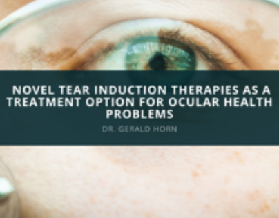 Dr. Gerald Horn Discusses Novel Tear Induction Therapie