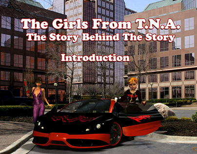 Girls From T.N.A. the Story Behind the Story Intro..