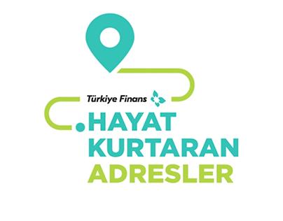 Türkiye Finans - Hayat Kurtaran Adresler