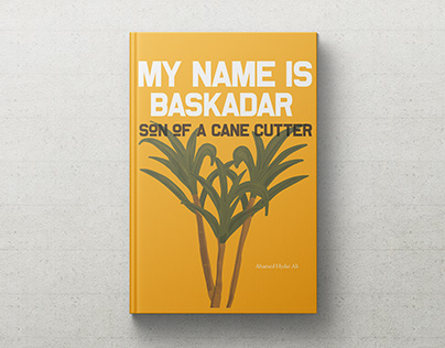 My Name is Baskadar: Son of a Cane Cutter