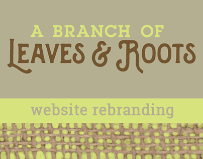 A Branch of Leaves & Roots Website Rebrand