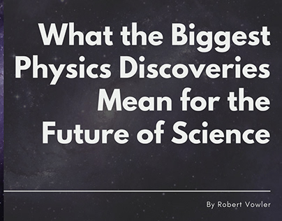 What the Biggest Discoveries Mean for Science