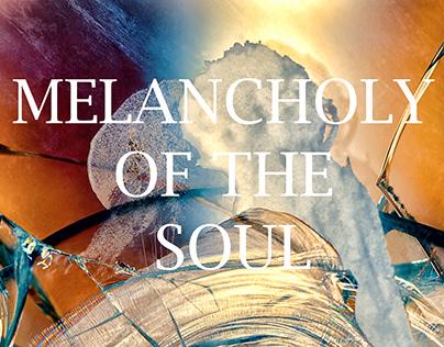 MELANCHOLY OF THE SOUL