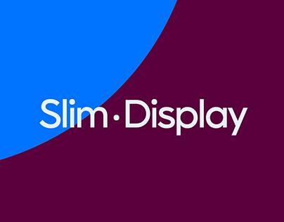 Slim Display