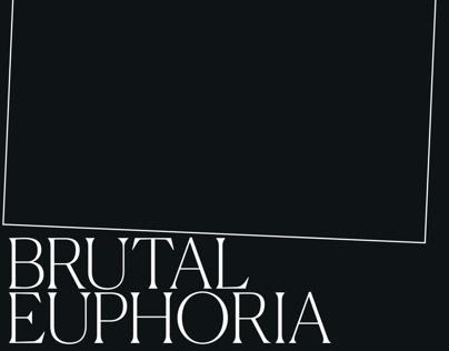 Brutal Euphoria