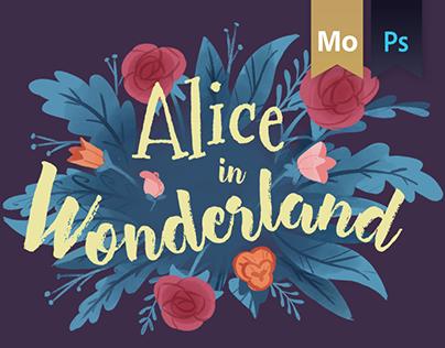 Alice in Wonderland // Motion Graphic