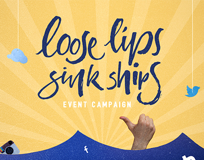 Loose lips sink ships - Event Campaign