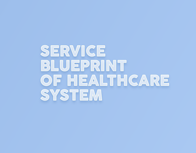 Service blueprint for healthcare system - A sample