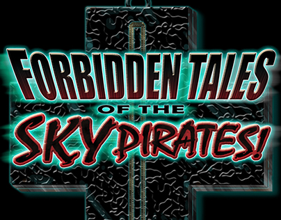 Forbidden Tales of the Sky Pirates