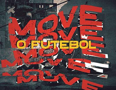 O FUTEBOL MOVE
