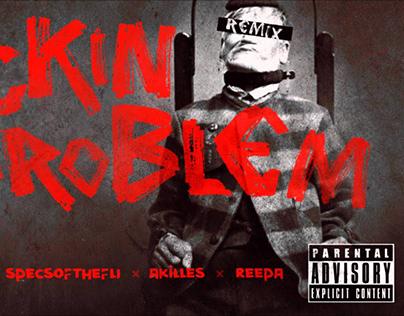 Music Artwork - F*ckin Problem Remix