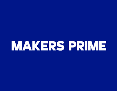 MAKERS PRIME Brand Experience (2019)