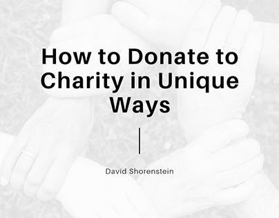 David Shorenstein   Unique Ways to Donate to Charity
