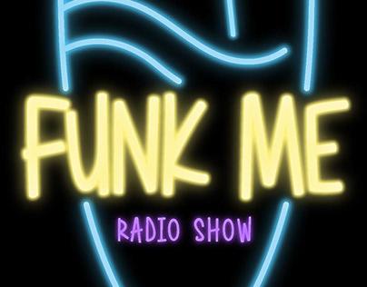 FUNK ME . Radio Show