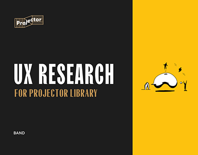 UX Research for Projector Library