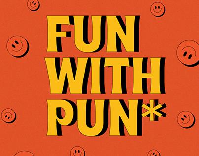 FUN WITH PUN*