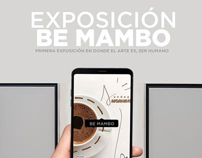 Campaña Exposición BE MAMBO