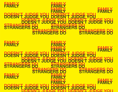 Family Doesn't Judge You, Strangers Do