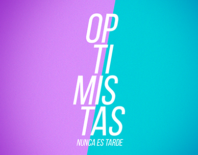Optimistas, nunca es tarde