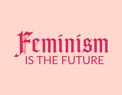 Project - Feminism is the future 🌸