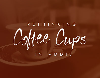 Rethinking Coffee Cups In Addis