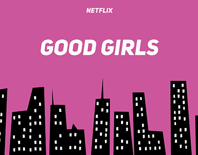 Good Girls - Motion Design