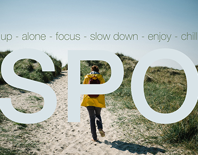 up - alone - focus - slow down - enjoy - chill
