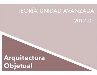 Teoría Unidad Avanzada - Arquitectura Objetual - 2017-1