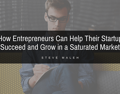 Startups Succeeding in a Saturated Market | Steve Maleh