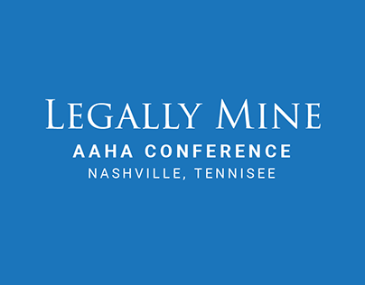 Legally Mine - AAHA Conference