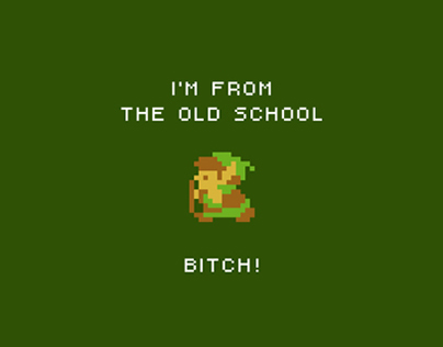 I'm from the Old School... Bitch!