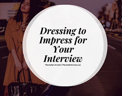 Dressing to Impress for Your Interview