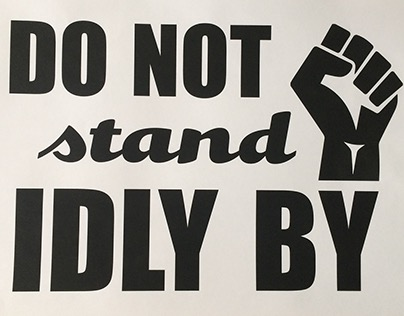 Do Not Stand Idly By