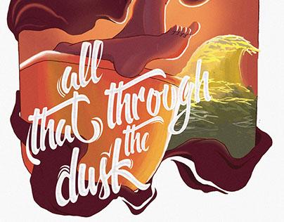 All That Through the Dusk.